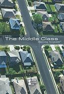 The Middle Class (Opposing Viewpoints (Library))