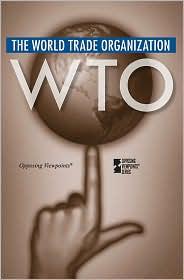 World Trade Organization (Opposing Viewpoints Series) - Margaret Haerens