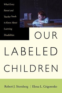 Our Labeled Children: What Every Parent and Teacher Needs to Know about Learning Disabilities - Sternberg, Robert J. Phd Grigorenko, Elena