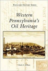 Western Pennsylvania's Oil Heritage (Postcard History Series) - Charles E. Williams