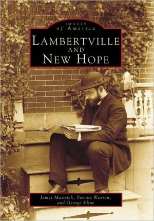 Lambertville and New Hope, New Jersey (Images of America Series) - James Mastrich