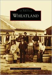 Wheatland, New York (Images of America Series) - Catherine Gilbert, Barbara Chapman