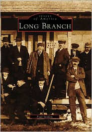 Long Branch, New Jersey (Images of America Series) - Paul Sniffen
