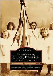 Farmington/Wilton/Kingfield/Sugarloaf, Maine (Images Of America Series) - Frank Sleeper
