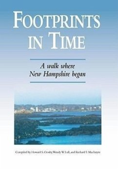 Footprints in Time: A Walk Where New Hampshire Began - Herausgeber: Crosby, Howard S. Macintyre, Richard T. Lull, Wendy W.