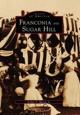 Franconia and Sugar Hill - Authur F. March Jr.