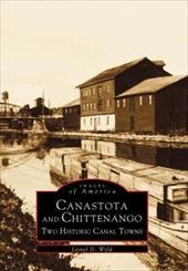 Canastota and Chittenango: Two Historic Canal Towns - Wyld, Lionel D.