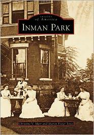 Inman Park, Georgia (Images of America Series) - Christine V. Marr, Sharon Foster Jones