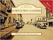 Downtown Culpeper, Virginia (Postcards of America Series) - Diane Logan