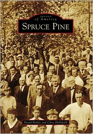 Spruce Pine, NC (Images of America Series) - David Biddix, Chris Hillifield