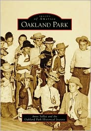 Oakland Park, Florida (Images of America Series) - Anne Sallee, Oakland Park Historical Society