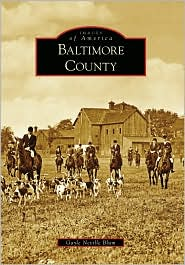Baltimore County, MD (Images of America Series) - Gayle Neville Blum