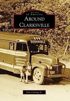 Around Clarksville - Caknipe Jr, John