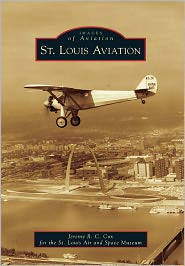 St. Louis Aviation, Missouri (Images of Aviation Series) - Jeremy R.C. Cox