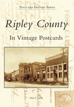 Ripley County in Vintage Postcards - Smith, Alan F.