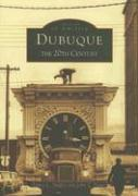 Dubuque: The 20th Century