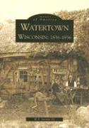Watertown: Wisconsin: 1836-1936
