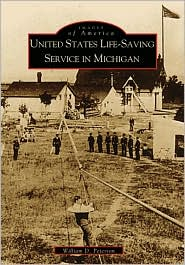 U.S. Life-Saving Service in Michigan (Images of America Series) - William D. Peterson, W. Peterson