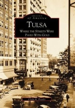 Tulsa:: Where the Streets Were Paved with Gold - Franks, Clyda R. Franks, Kenny