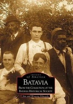 Batavia: From the Collection of the Batavia Historical Society - Edwards, Jim Edwards, Wynette