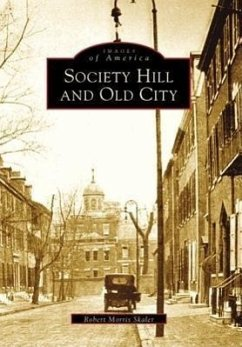 Society Hill and Old City - Skaler, Robert Morris