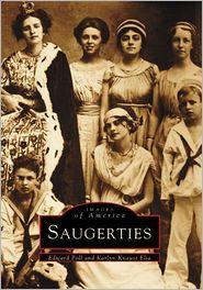 Saugerties, New York (Images of America Series) - Edward Poll, Karlyn Knaust Elia