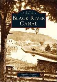 Black River Canal, New York (Images of America Series) - Edward P. Fynmore, Harney J. Corwin