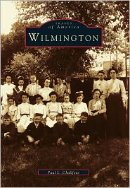 Wilmington, Massachusetts (Images of America Series) - Paul L. Chalifour