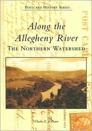 Along the Allegheny River: The Northern Watershed, Pennsylvania (Images of America Series) - Charles E. Williams