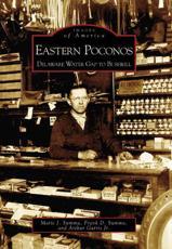 Eastern Poconos - Marie J. Summa, Arthur Garris Jr., Frank D. Summa