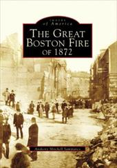 The Great Fire of 1872 - Sammarco, Anthony Mitchell