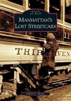 Manhattan's Lost Streetcars - Meyers, Stephen L.