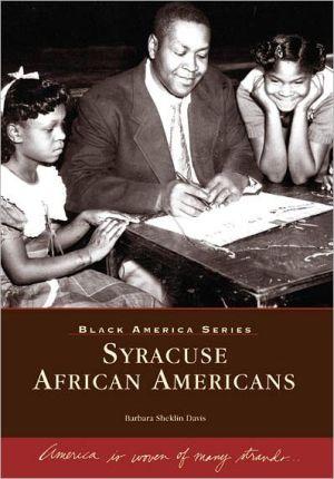 Syracuse, New York African Americans (Black America Series) - Barbara Sheklin Davis, Vanessa Johnson