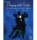 Playing with Style for String Quartet or String Orchestra - Dr Joanne Martin