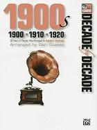 Decade by Decade 1900s, 1910s, 1920s: Thirty Years of Popular Hits Arranged for Easy Piano