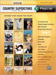 2008 Country Superstars Sheet Music Playlist: Piano/Vocal/Chords - Hal Leonard Corp.