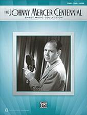 The Johnny Mercer Centennial Sheet Music Collection: Piano/Vocal/Guitar - Mercer, Johnny