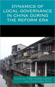 Dynamics of Local Governance in China During the Reform Era - Tse-Kang Leng