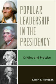 Presidents and the People: Origins and Practice - Karen S. Hoffman