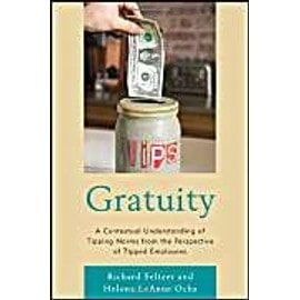 Gratuity: A Contextual Understanding of Tipping Norms from the Perspective of Tipped Employees - Richard Seltzer