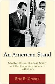 An American Stand: Senator Margaret Chase Smith and the Communist Menace, 1948-1972