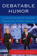 Stewart, Patrick A.: Debatable Humor