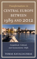 Transformations in Central Europe between 1989 and 2012 - Tomas Kavaliauskas