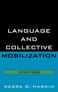 Language and Collective Mobilization: The Story of Zanzibar - Nadra O. Hashim