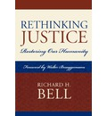Rethinking Justice - Jr.  Richard H. Bell