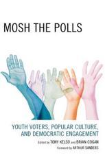 Mosh the Polls - Tony Kelso (editor), Brian Cogan (editor), Marco Calavita (contributions), Xiaoxia Cao (contributions), Brandy Chappell (contributions), Brian Cogan (contributions), Michael Grabowski (contributions), Robert J. Klotz (contributions), Marc Leverette (contr