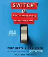 Switch - Chip Heath (author), Dan Heath (author), Charles Kahlenberg (read by)