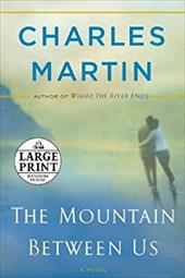 The Mountain Between Us - Martin, Charles