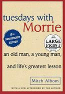 Tuesdays with Morrie: An Old Man, a Young Man and Life's Greatest Lesson