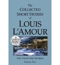 The Collected Short Stories of Louis L'Amour: Unabridged Selections from the Frontier Stories, Volume 5 - Louis L'Amour
